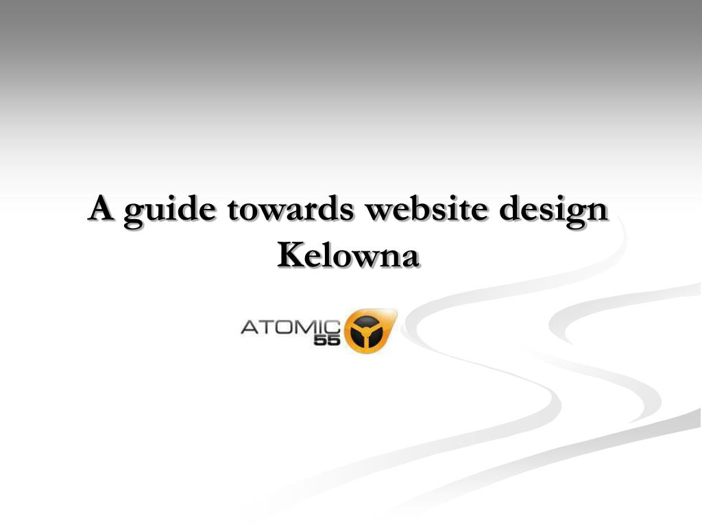 a guide towards website design kelowna l.