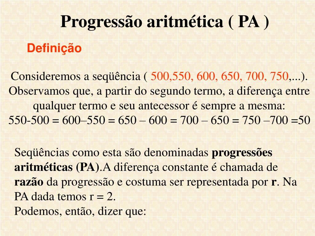 Progressão aritmética ( PA )