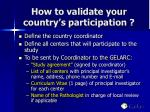 how to validate your country s participation