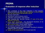 prima evaluation of response after induction