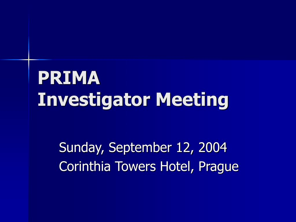 prima investigator meeting l.