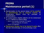 prima maintenance period 1