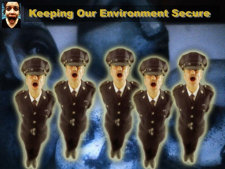 Keeping Our Environment Secure