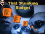 that shrinking budget
