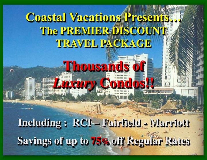 Coastal Vacations Presents…