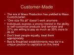 customer made