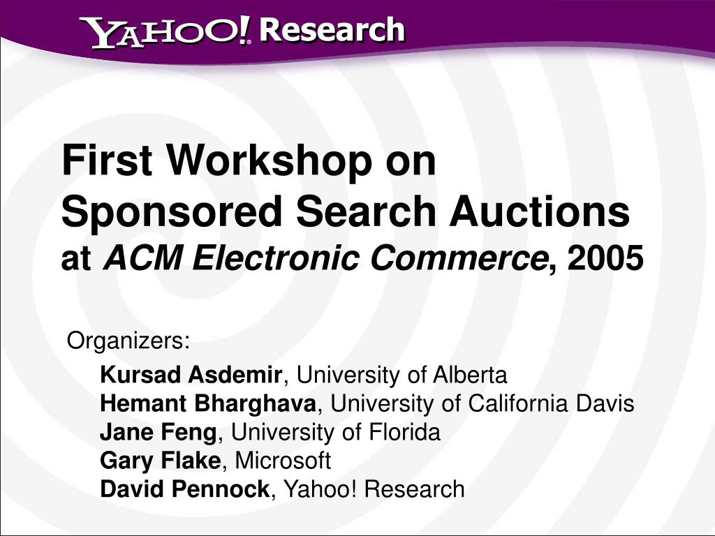 First Workshop on Sponsored Search Auctions