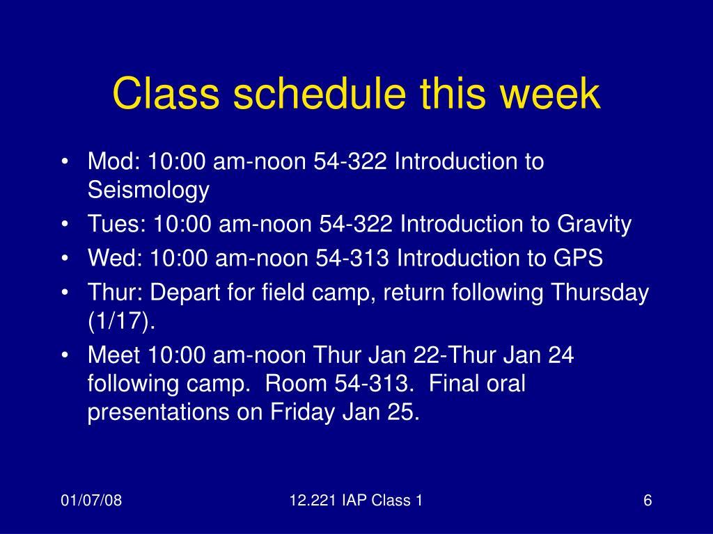 Class schedule this week