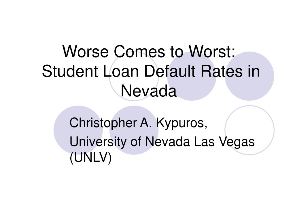 worse comes to worst student loan default rates in nevada l.