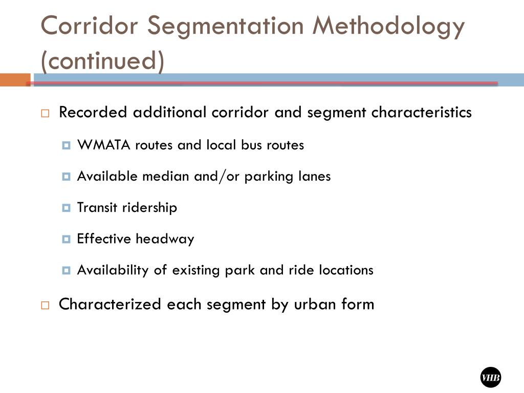 Corridor Segmentation Methodology (continued)
