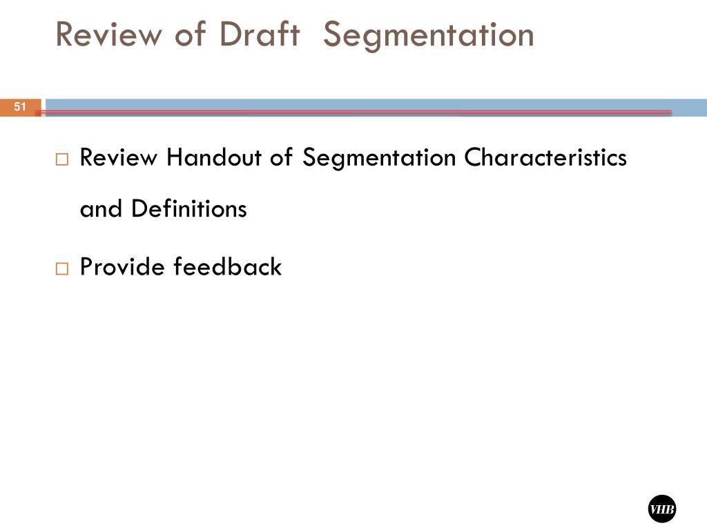 Review of Draft  Segmentation