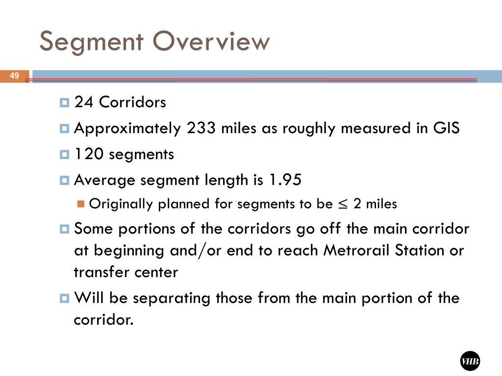 Segment Overview