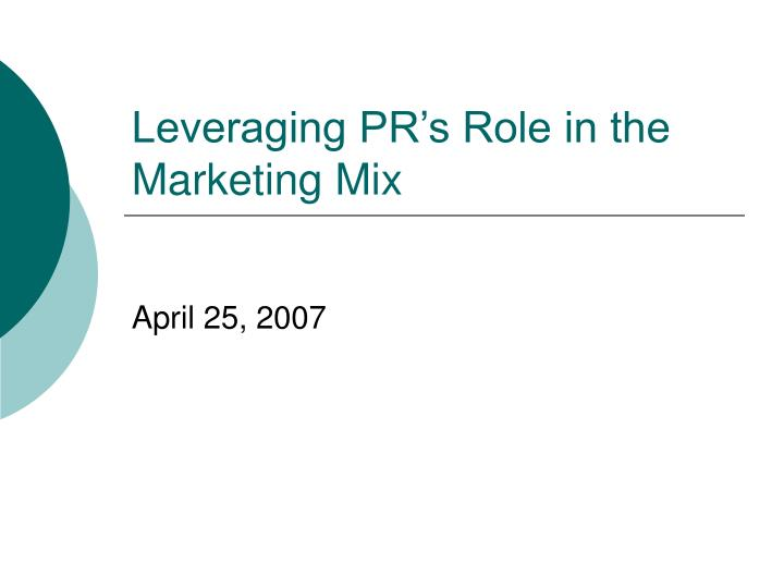 Leveraging pr s role in the marketing mix