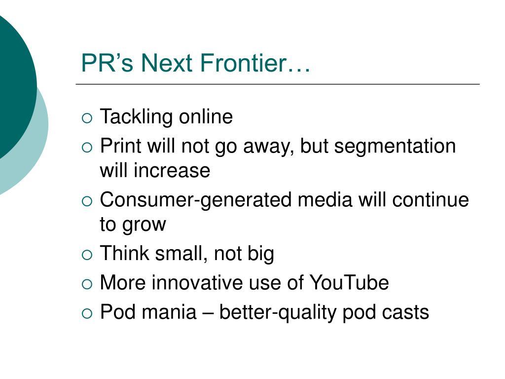 PR's Next Frontier…