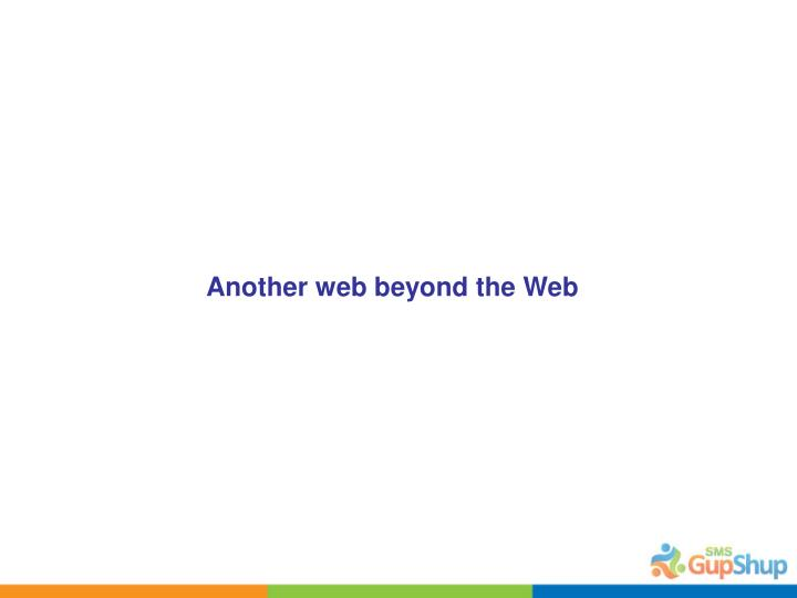Another web beyond the Web