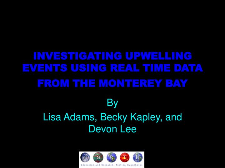 investigating upwelling events using real time data from the monterey bay n.