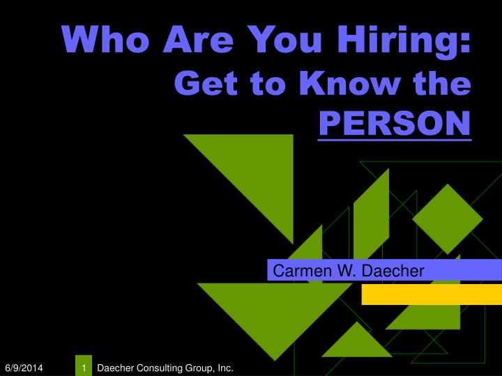 who are you hiring get to know the person n.