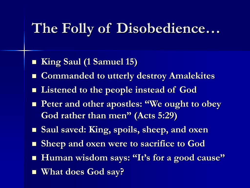 The Folly of Disobedience…