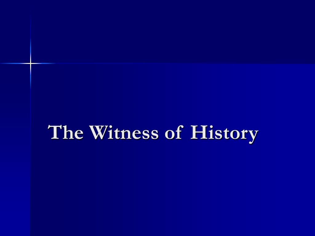 The Witness of History