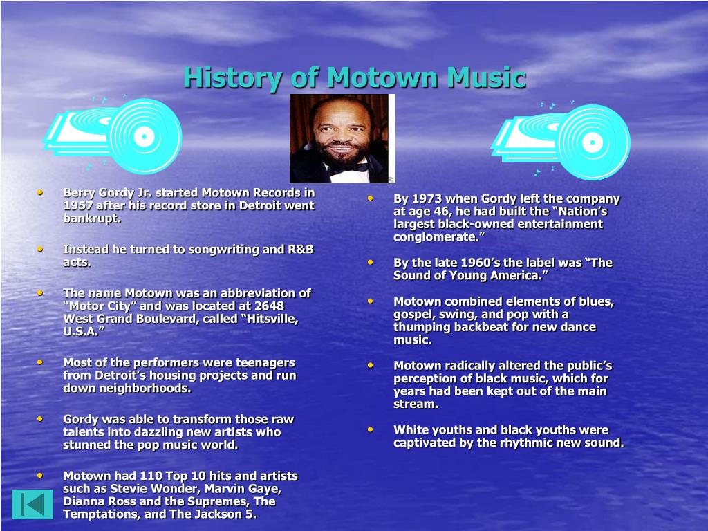 Berry Gordy Jr. started Motown Records in 1957 after his record store in Detroit went bankrupt.