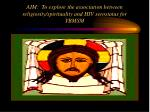 aim to explore the association between religiosity spirituality and hiv serostatus for ybmsm