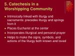5 catechesis in a worshipping community