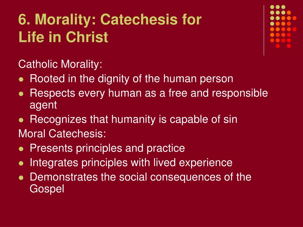 6. Morality: Catechesis for