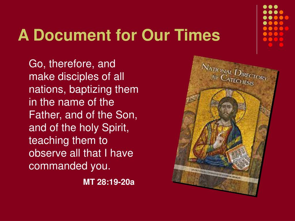 Go, therefore, and make disciples of all nations, baptizing them in the name of the Father, and of the Son, and of the holy Spirit, teaching them to observe all that I have commanded you.