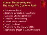 human methodologies the ways we come to faith