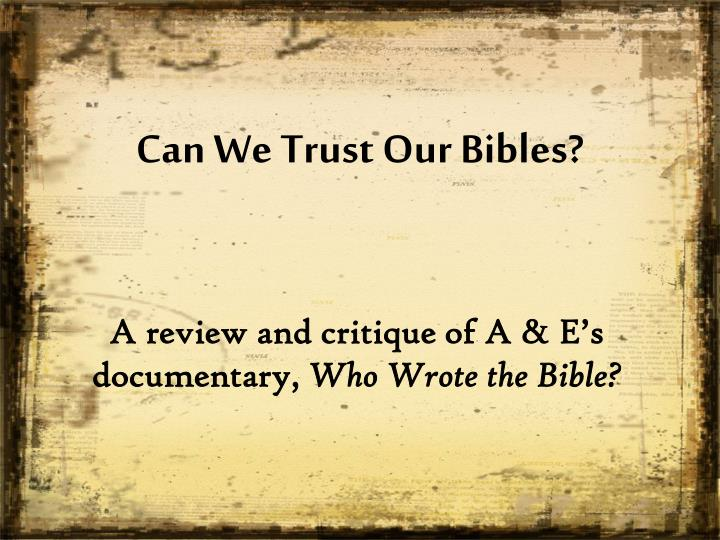 can we trust our bibles n.