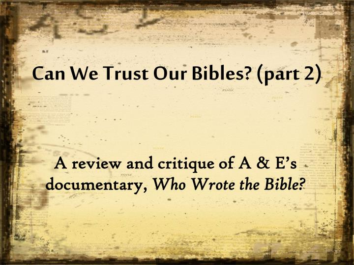 Can We Trust Our Bibles? (part 2)