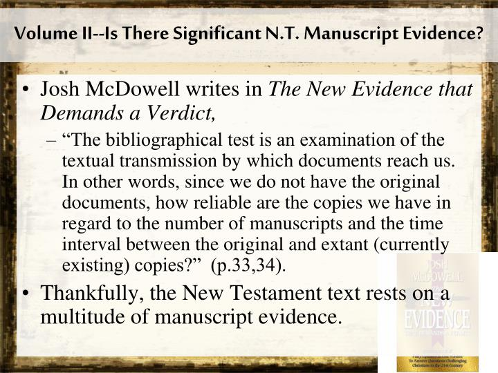 Volume II--Is There Significant N.T. Manuscript Evidence?