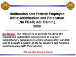 notification and federal employee antidiscrimination and retaliation no fear act training 2008
