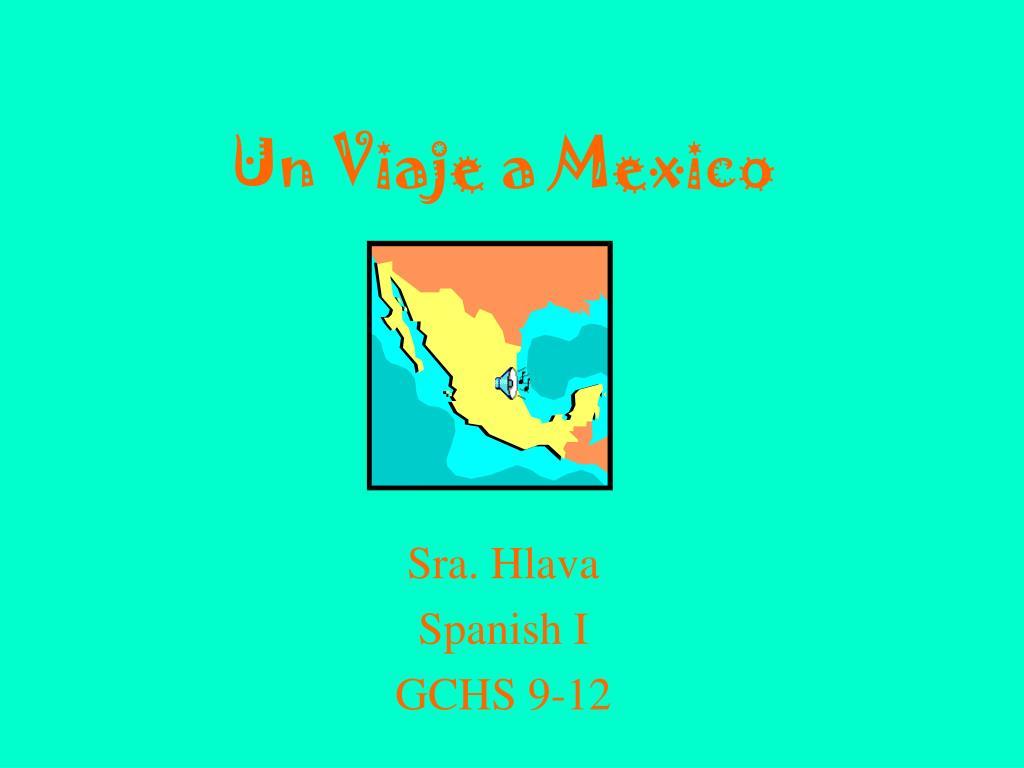 Un Viaje a Mexico