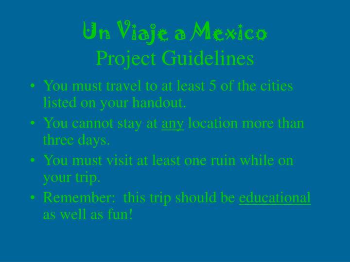 Un viaje a mexico project guidelines