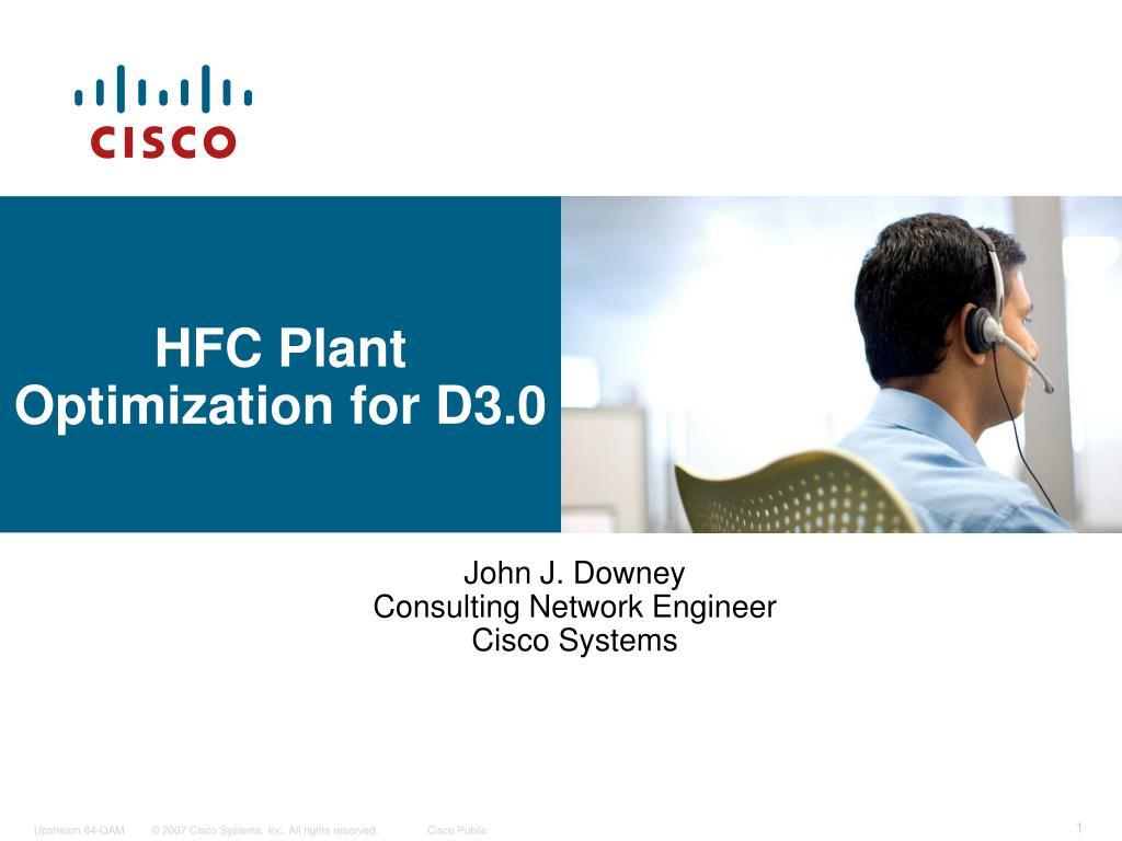 HFC Plant Optimization for D3.0