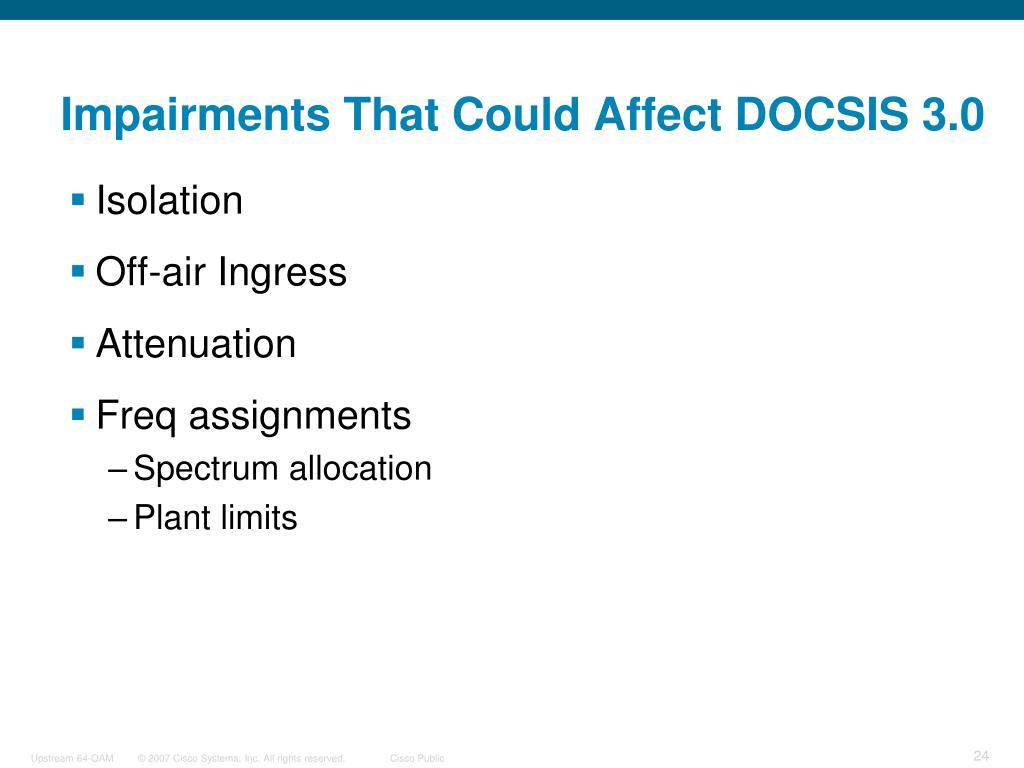 Impairments That Could Affect DOCSIS 3.0