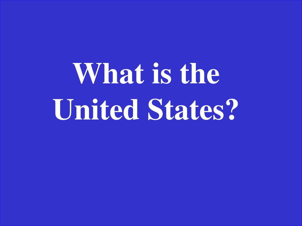 What is the United States?