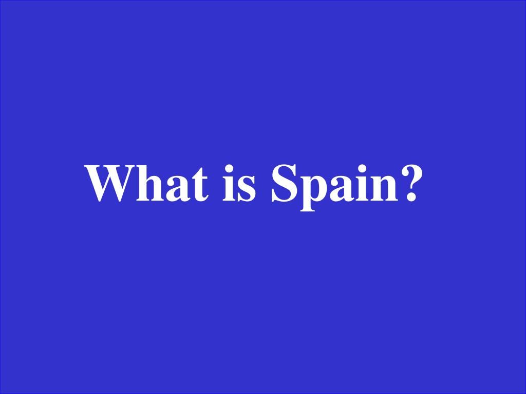 What is Spain?