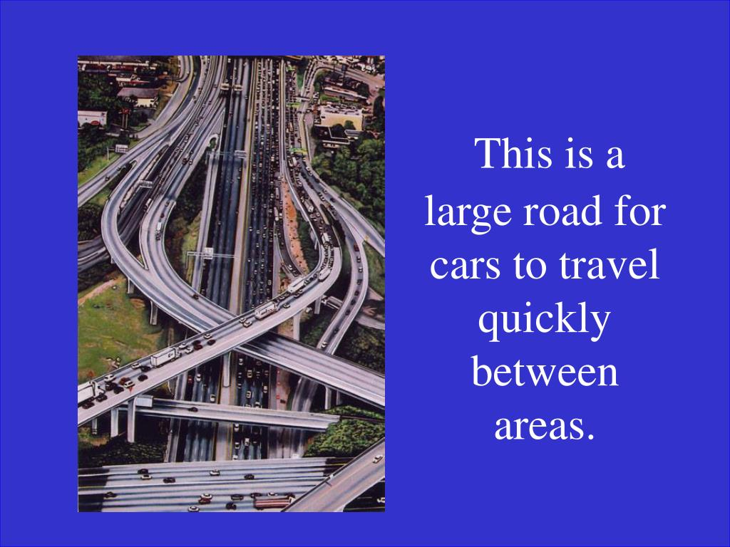This is a large road for cars to travel quickly between areas.