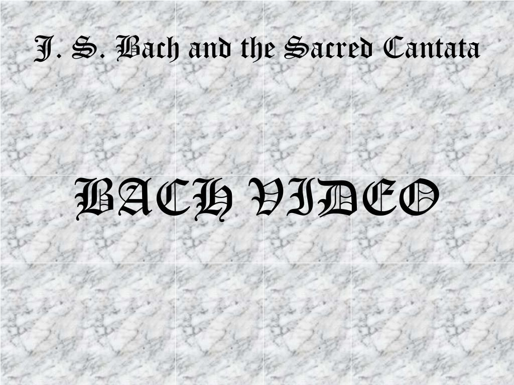 J. S. Bach and the Sacred Cantata