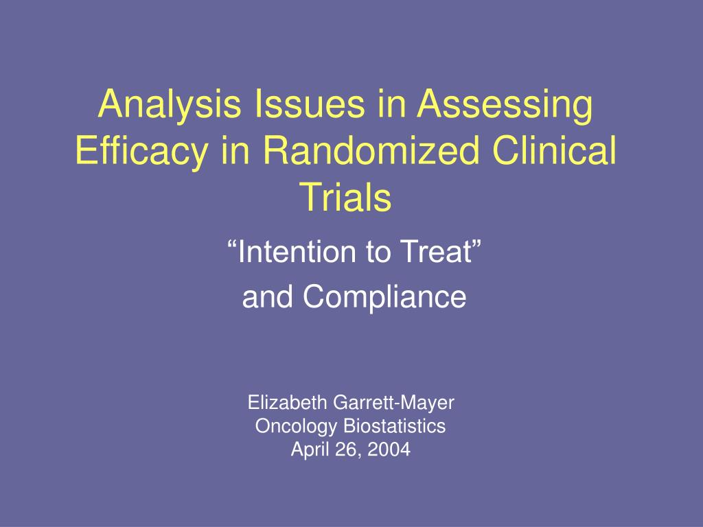 analysis issues in assessing efficacy in randomized clinical trials l.