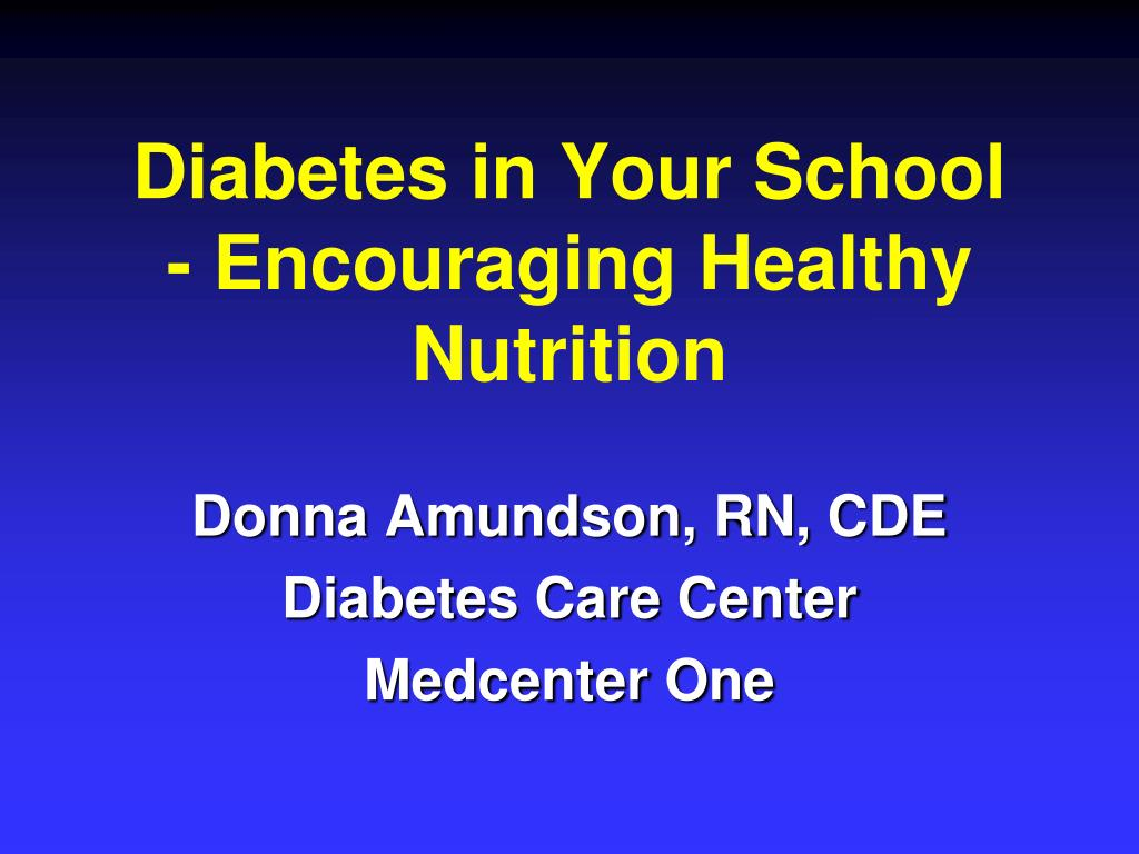diabetes in your school encouraging healthy nutrition l.