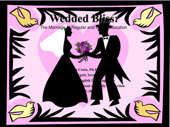 Wedded Bliss: