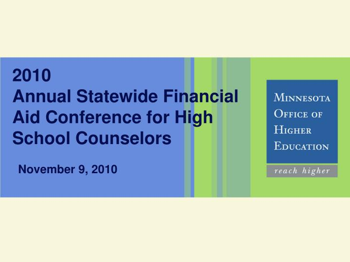 2010 annual statewide financial aid conference for high school counselors n.