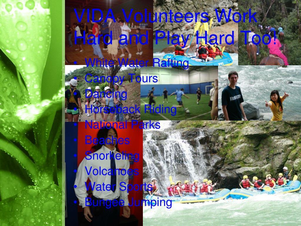 VIDA Volunteers Work Hard and Play Hard Too!
