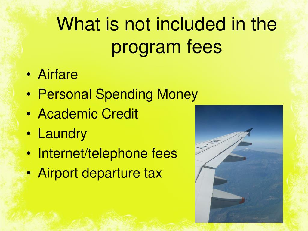 What is not included in the program fees