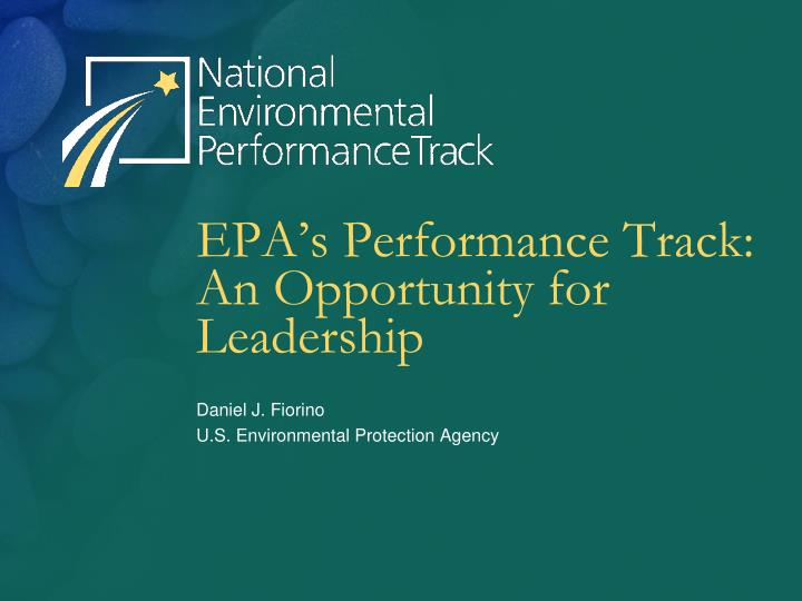 epa s performance track an opportunity for leadership n.