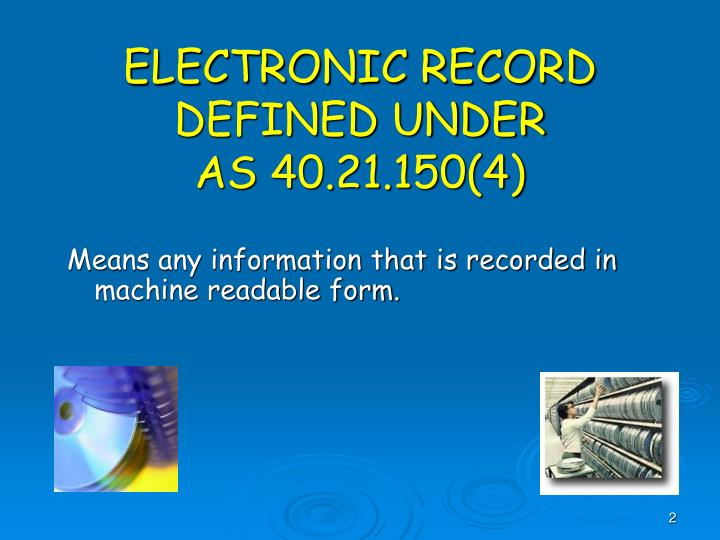 Electronic record defined under as 40 21 150 4