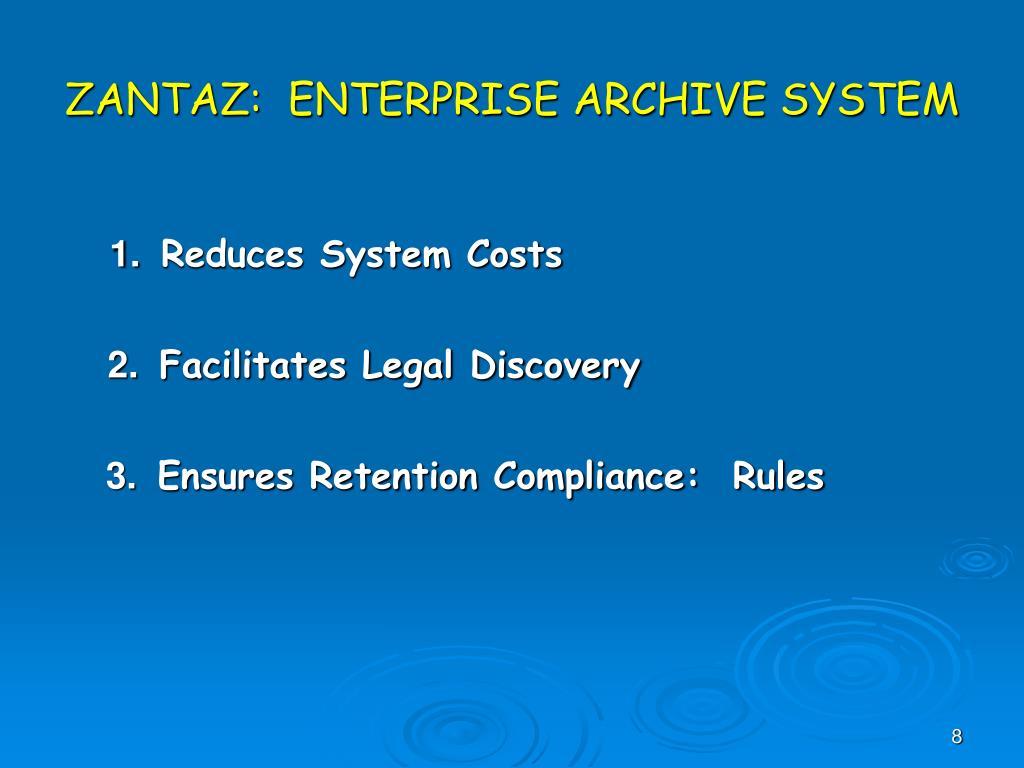 ZANTAZ:  ENTERPRISE ARCHIVE SYSTEM